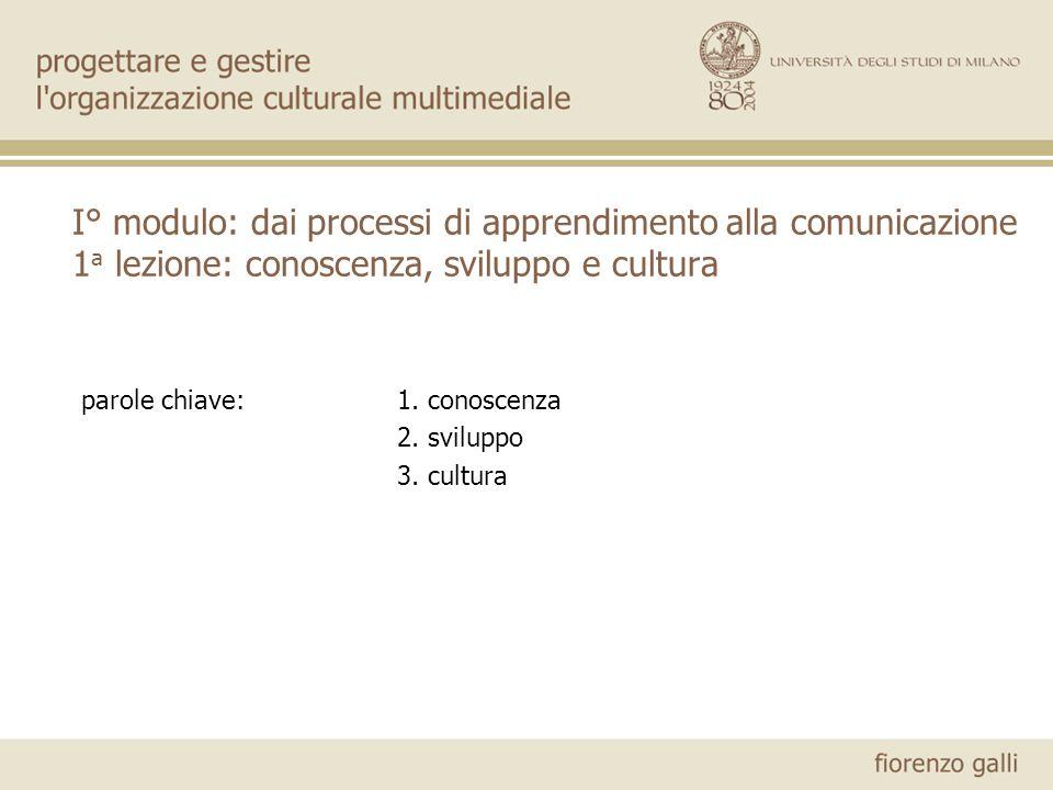 parole chiave: 1. conoscenza 2. sviluppo 3. cultura