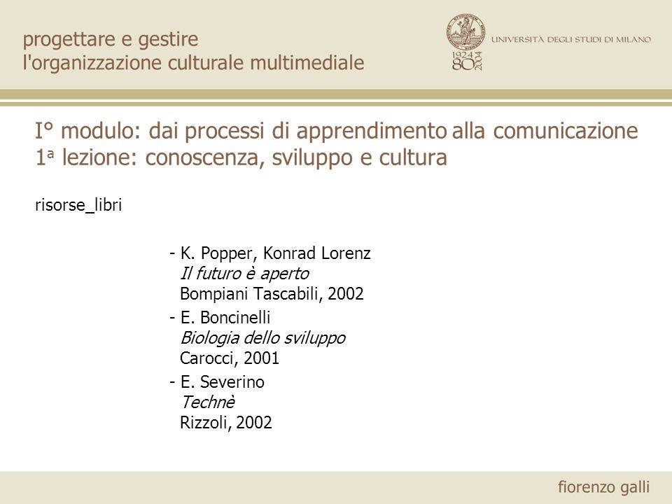 I° modulo: dai processi di apprendimento alla comunicazione 1a lezione: conoscenza, sviluppo e cultura