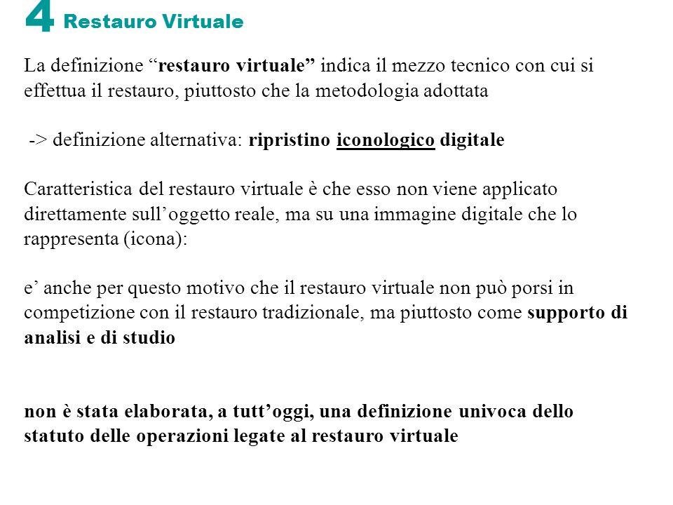 -> definizione alternativa: ripristino iconologico digitale
