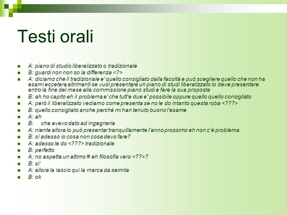Testi orali A: piano di studio liberalizzato o tradizionale