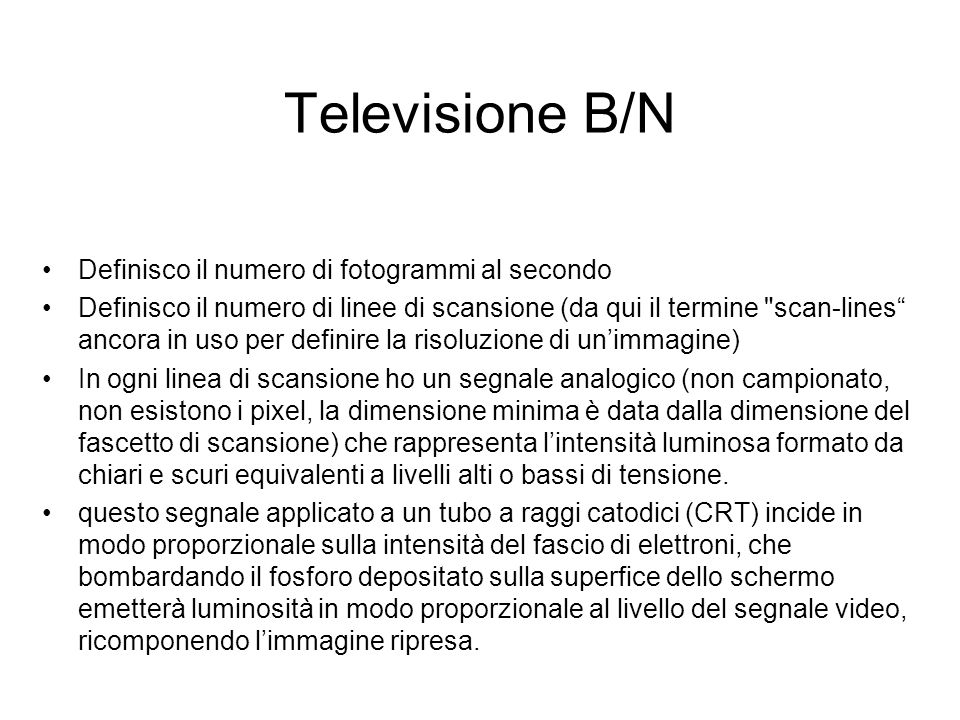 Televisione B/N Definisco il numero di fotogrammi al secondo