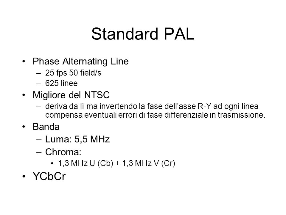 Standard PAL YCbCr Phase Alternating Line Migliore del NTSC Banda