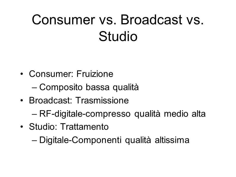 Consumer vs. Broadcast vs. Studio
