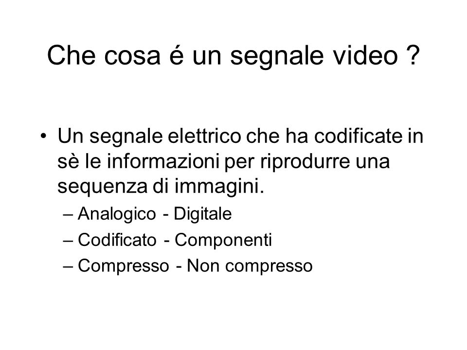 Che cosa é un segnale video