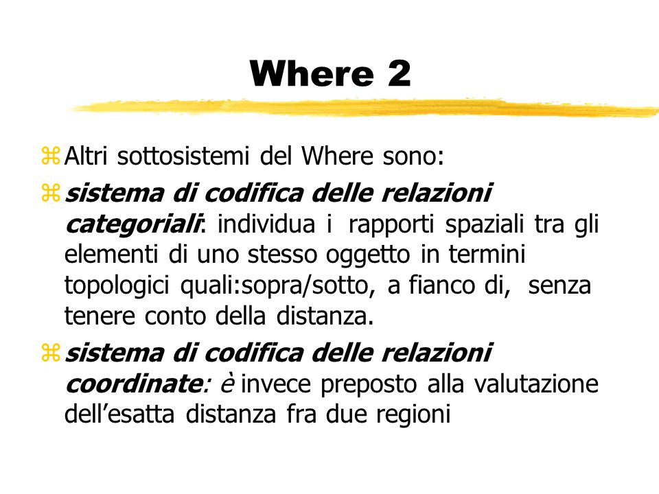 Where 2 Altri sottosistemi del Where sono: