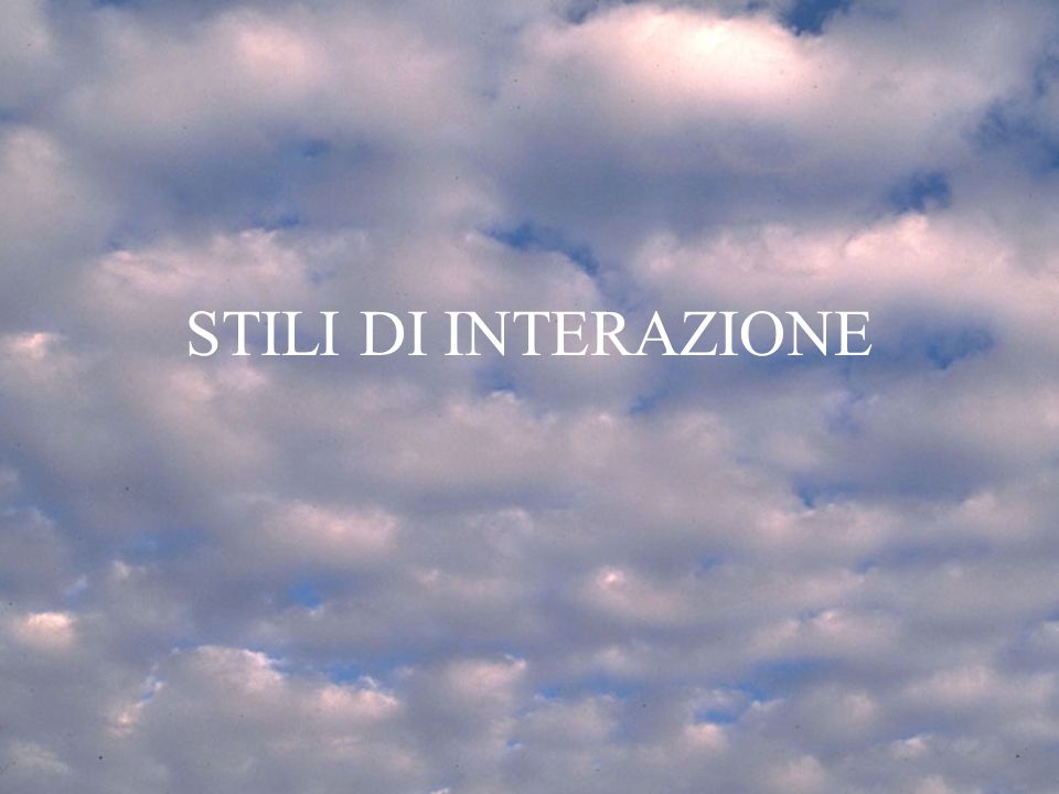 STILI DI INTERAZIONE 3.a Lezione G. Valle IUM2004 Turno A