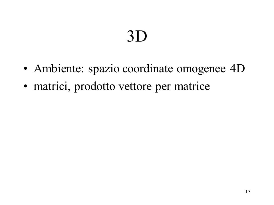 3D Ambiente: spazio coordinate omogenee 4D