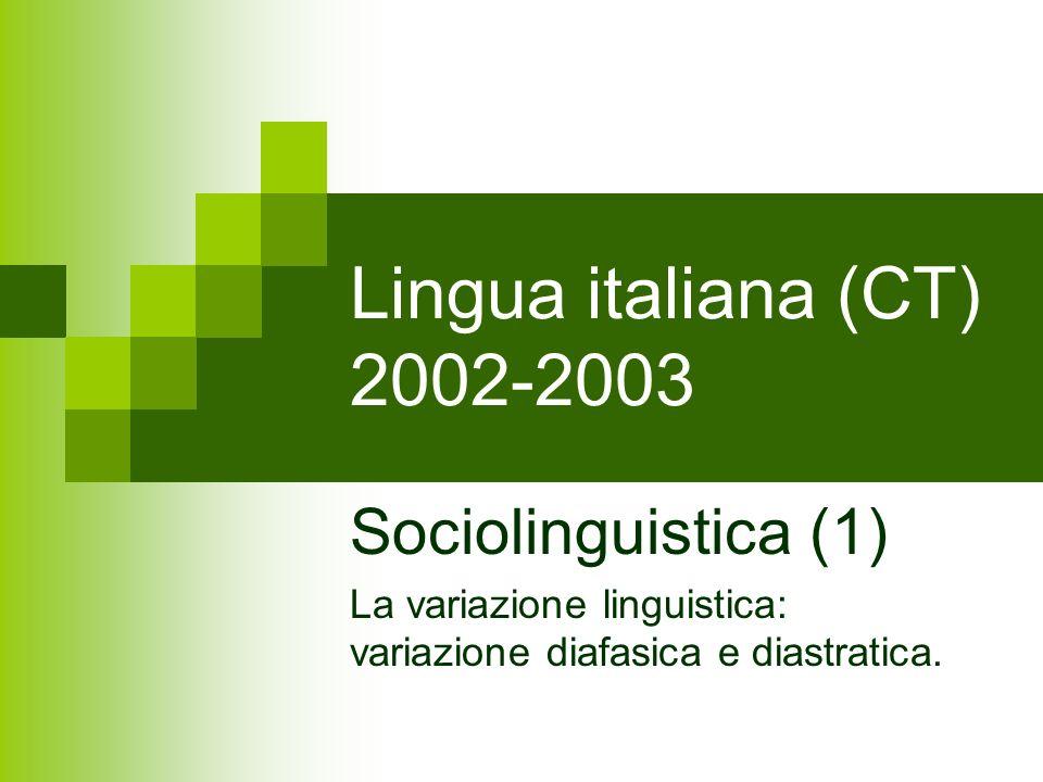 Lingua italiana (CT) 2002-2003 Sociolinguistica (1)