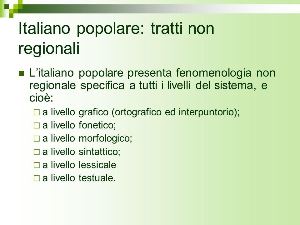 Italiano popolare: tratti non regionali