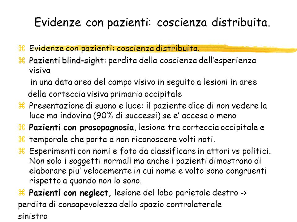 Evidenze con pazienti: coscienza distribuita.