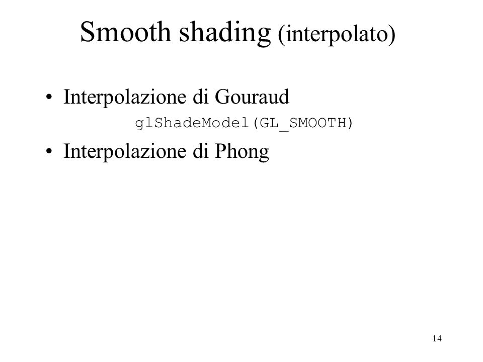 Smooth shading (interpolato)