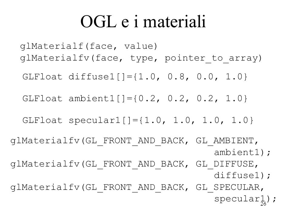 OGL e i materiali glMaterialf(face, value)