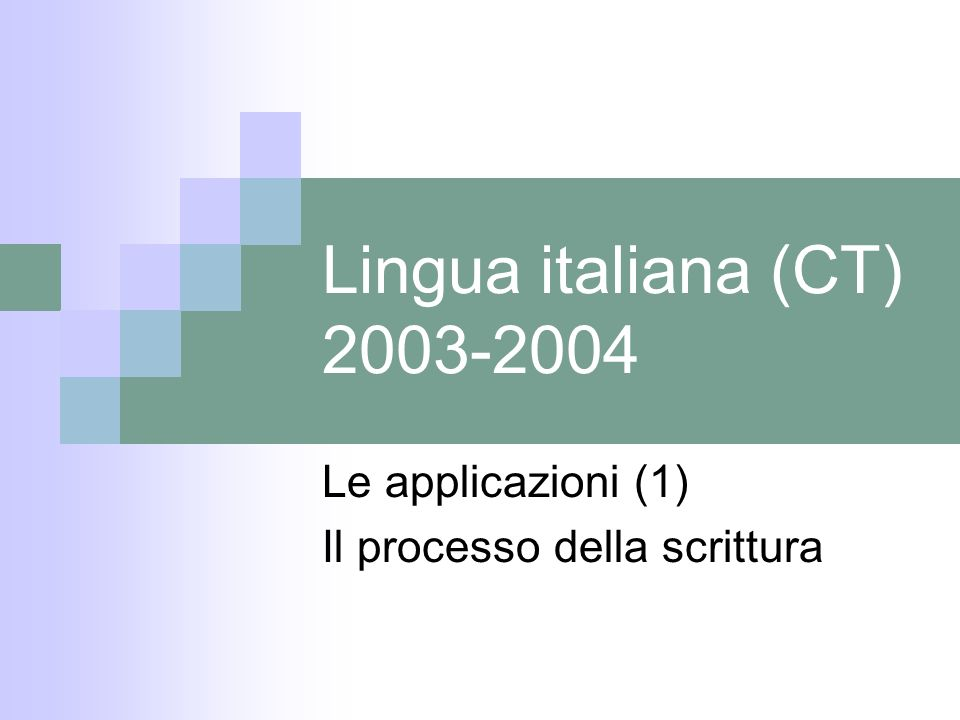 Le applicazioni (1) Il processo della scrittura
