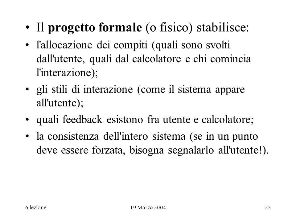 Il progetto formale (o fisico) stabilisce: