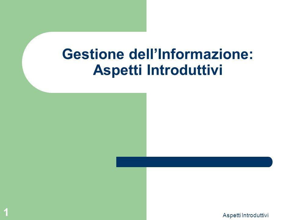 Gestione dell'Informazione: Aspetti Introduttivi