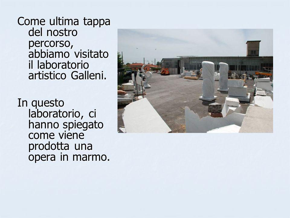 Come ultima tappa del nostro percorso, abbiamo visitato il laboratorio artistico Galleni.