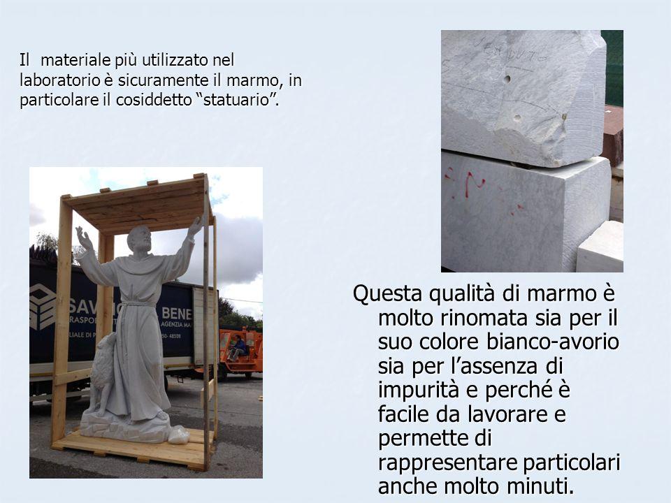 Il materiale più utilizzato nel laboratorio è sicuramente il marmo, in particolare il cosiddetto statuario .