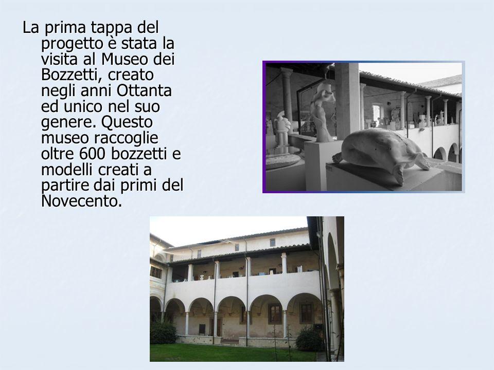 La prima tappa del progetto è stata la visita al Museo dei Bozzetti, creato negli anni Ottanta ed unico nel suo genere.