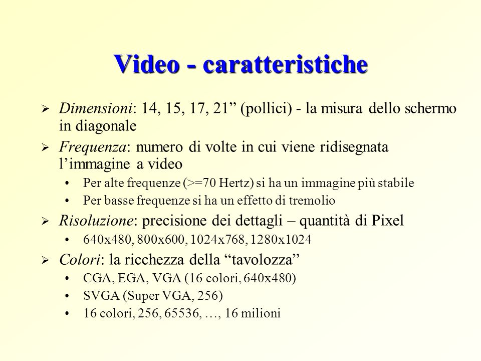 Video - caratteristiche