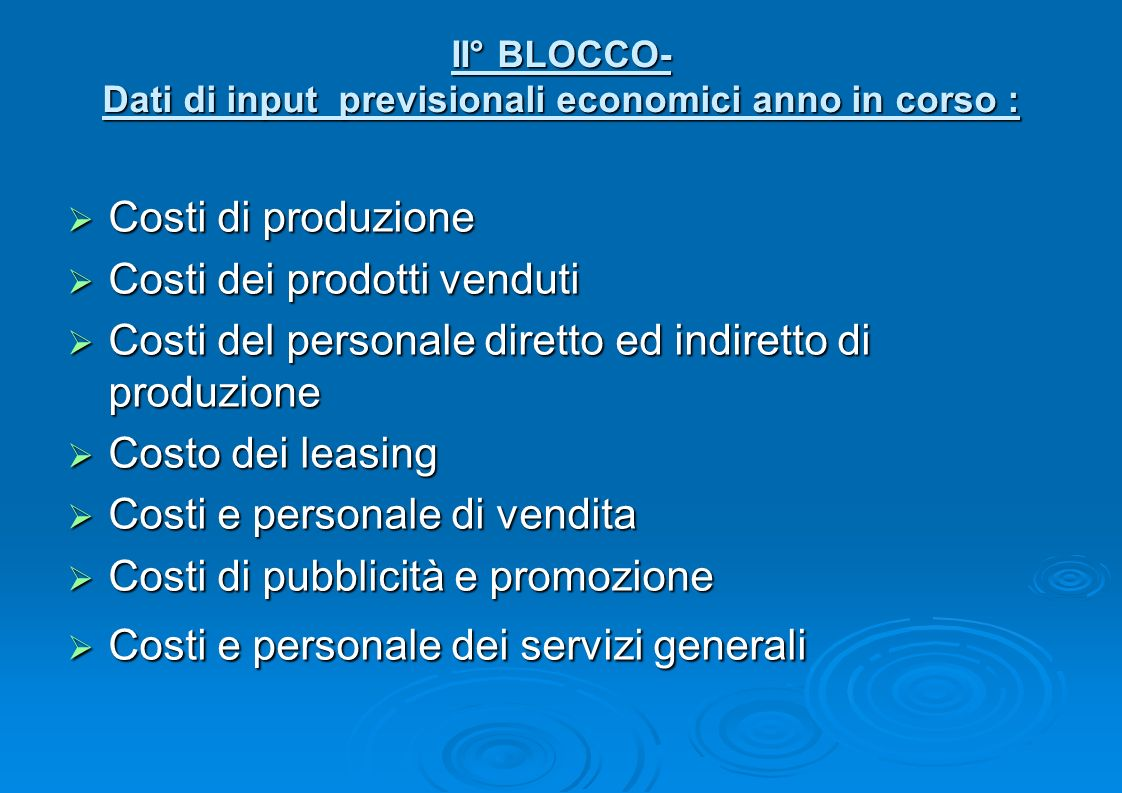 II° BLOCCO- Dati di input previsionali economici anno in corso :
