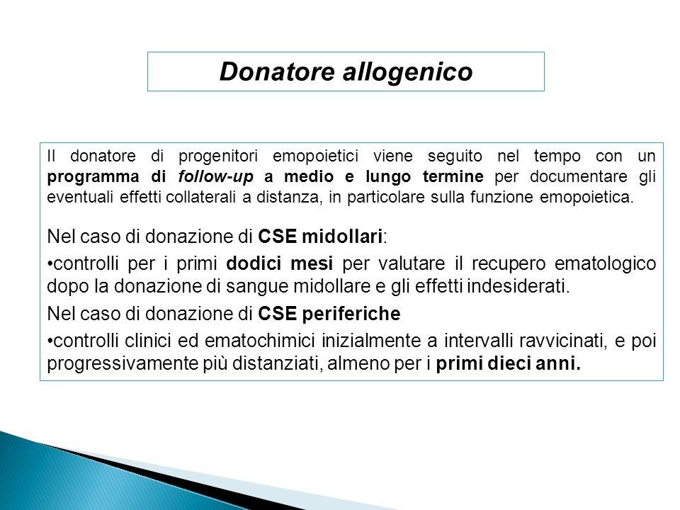 Donatore allogenico Nel caso di donazione di CSE midollari: