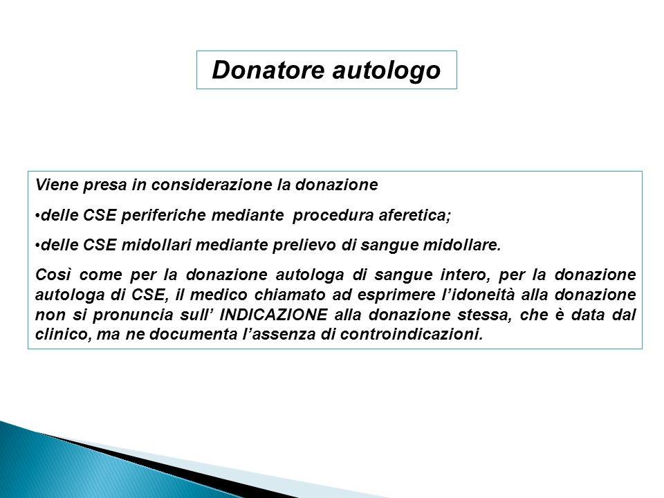 Donatore autologo Viene presa in considerazione la donazione