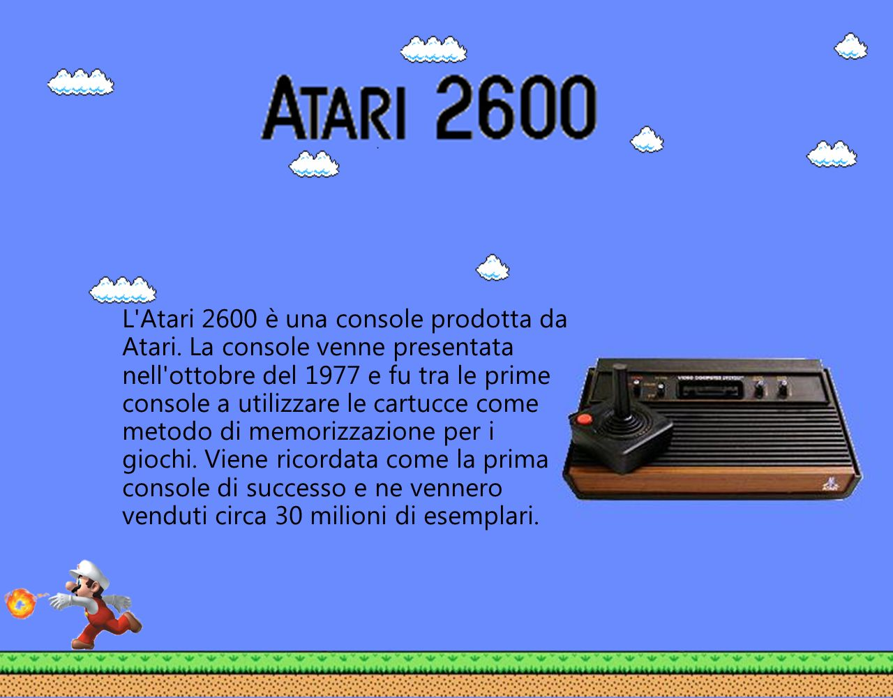 L Atari 2600 è una console prodotta da Atari