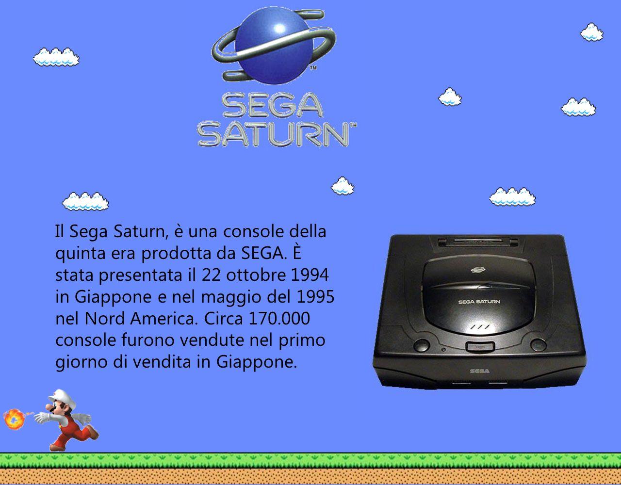 Il Sega Saturn, è una console della quinta era prodotta da SEGA