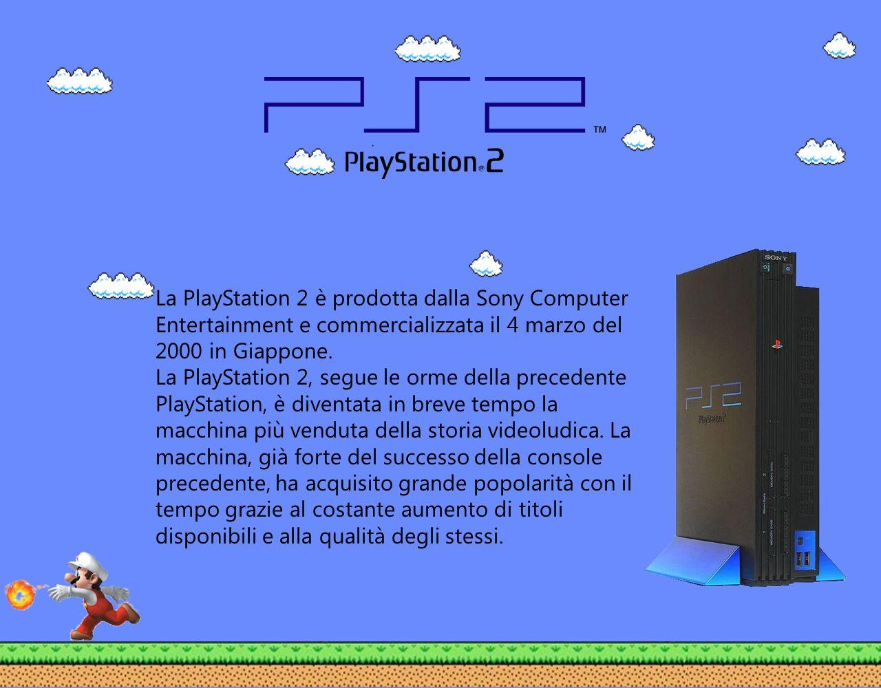 La PlayStation 2 è prodotta dalla Sony Computer Entertainment e commercializzata il 4 marzo del 2000 in Giappone.