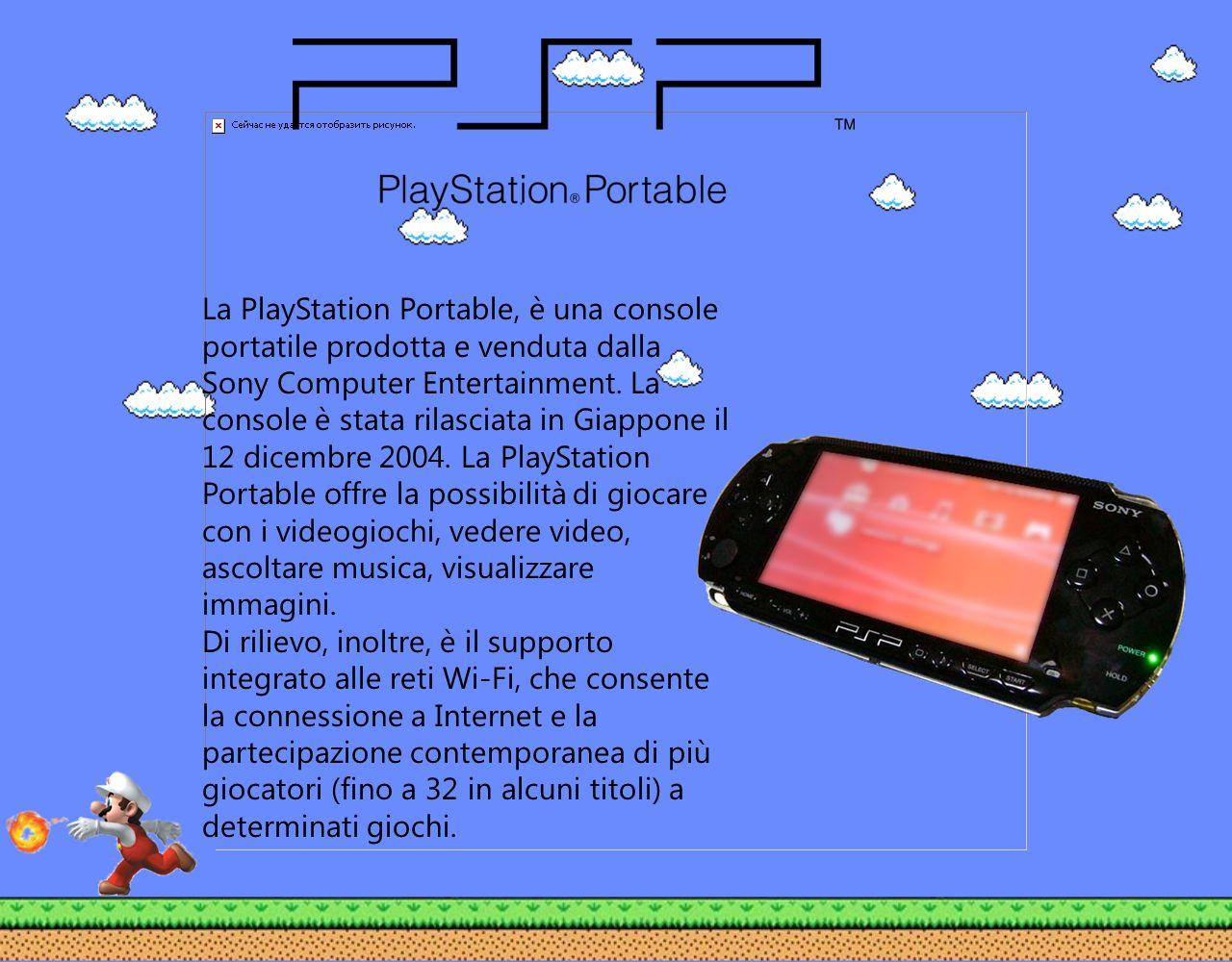La PlayStation Portable, è una console portatile prodotta e venduta dalla Sony Computer Entertainment. La console è stata rilasciata in Giappone il 12 dicembre 2004. La PlayStation Portable offre la possibilità di giocare con i videogiochi, vedere video, ascoltare musica, visualizzare immagini.