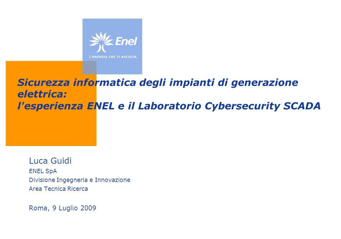 Sicurezza informatica degli impianti di generazione elettrica: l esperienza ENEL e il Laboratorio Cybersecurity SCADA