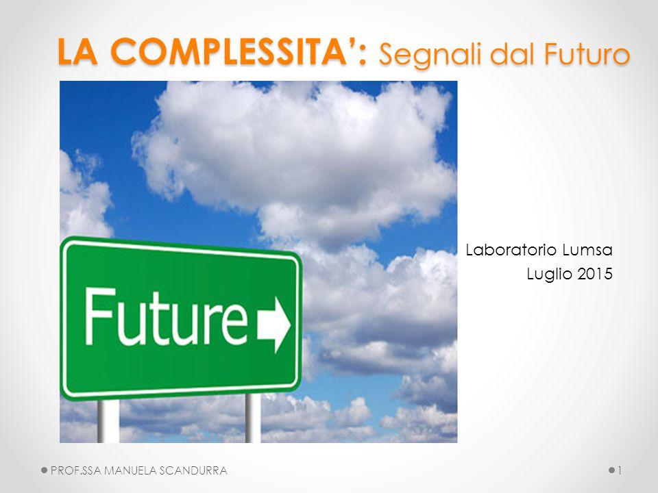 LA COMPLESSITA': Segnali dal Futuro