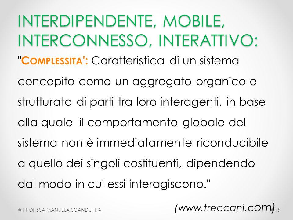 INTERDIPENDENTE, MOBILE, INTERCONNESSO, INTERATTIVO: