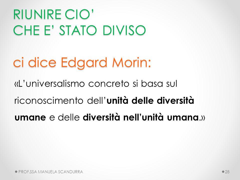 RIUNIRE CIO' CHE E' STATO DIVISO ci dice Edgard Morin: