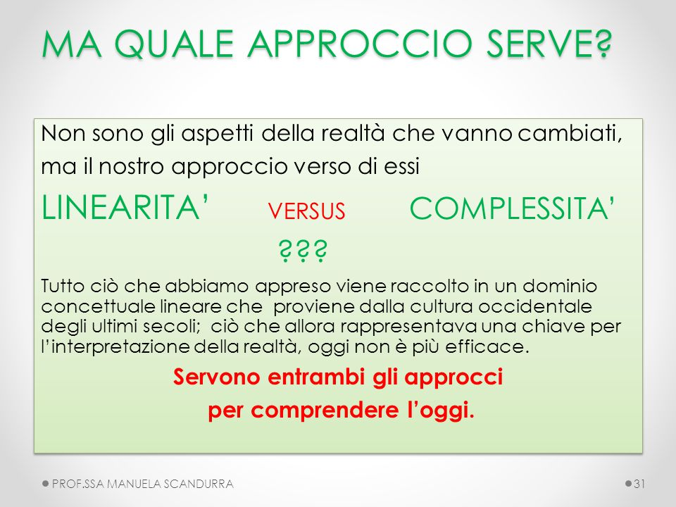 MA QUALE APPROCCIO SERVE