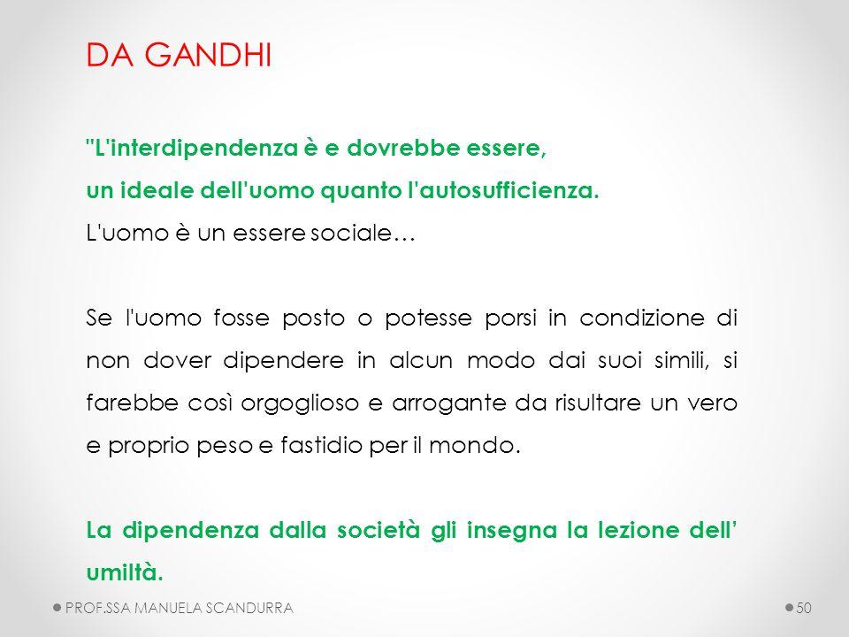DA GANDHI L interdipendenza è e dovrebbe essere,