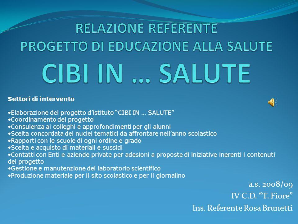 a.s. 2008/09 IV C.D. T. Fiore Ins. Referente Rosa Brunetti