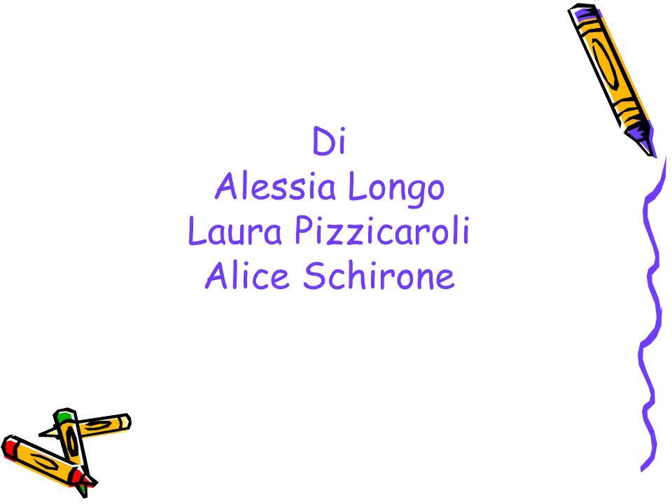 Di Alessia Longo Laura Pizzicaroli Alice Schirone