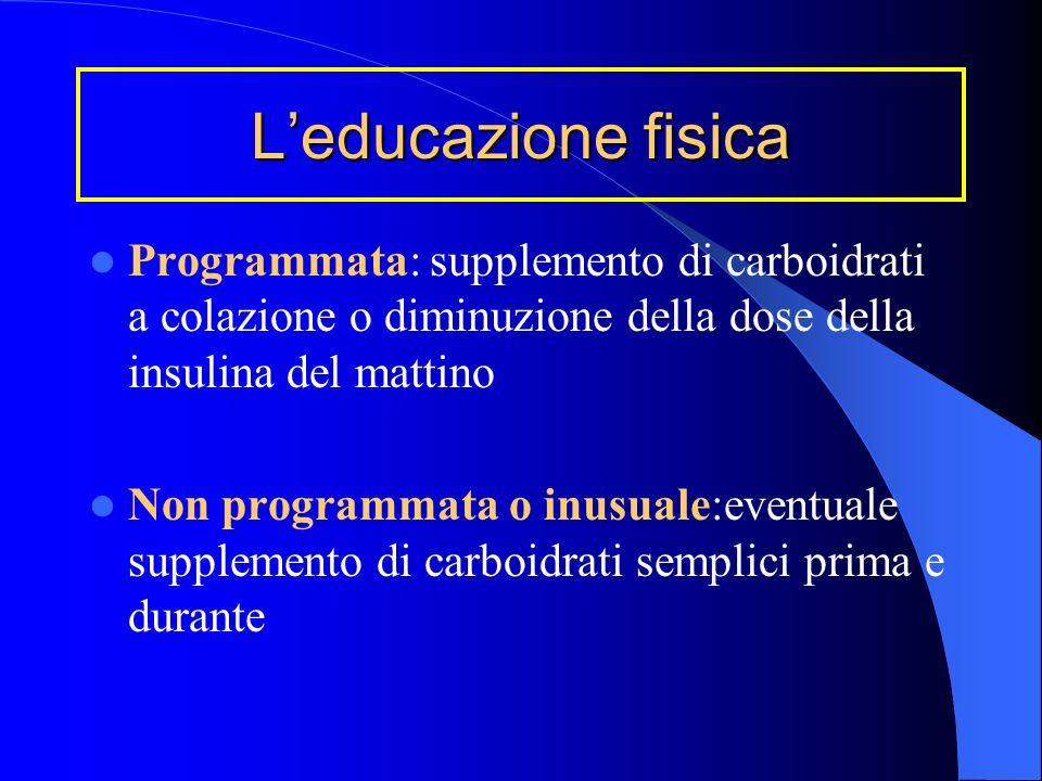 L'educazione fisica Programmata: supplemento di carboidrati a colazione o diminuzione della dose della insulina del mattino.