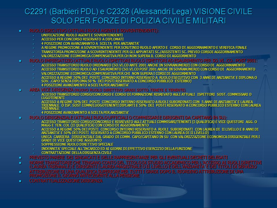 C2291 (Barbieri PDL) e C2328 (Alessandri Lega) VISIONE CIVILE SOLO PER FORZE DI POLIZIA CIVILI E MILITARI