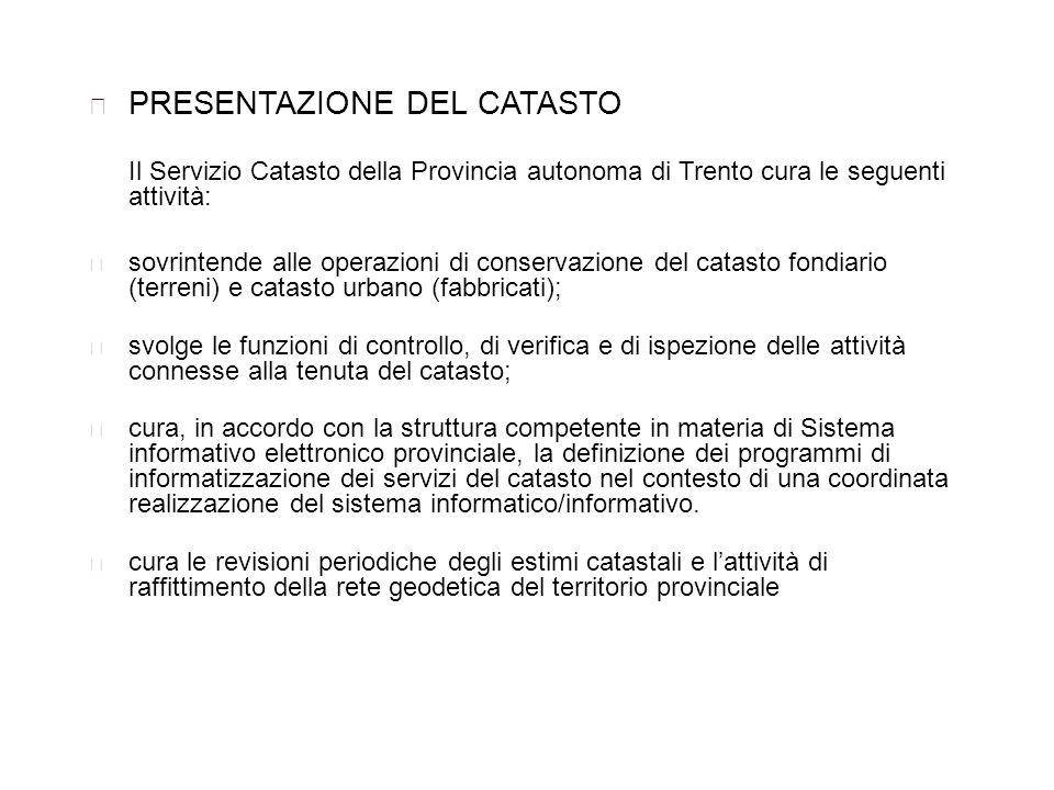 PRESENTAZIONE DEL CATASTO