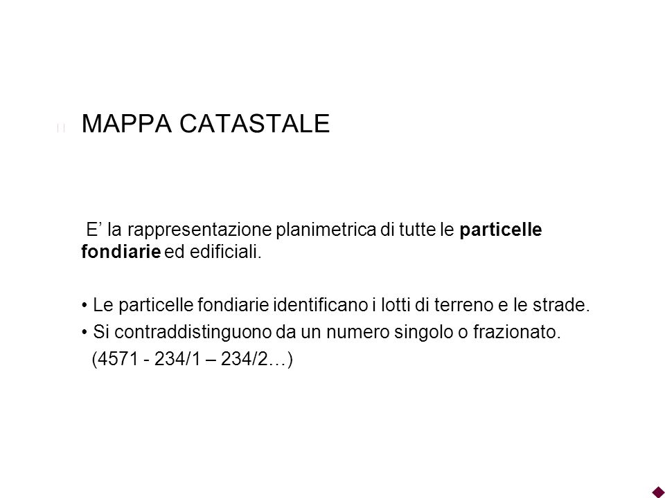 MAPPA CATASTALEE' la rappresentazione planimetrica di tutte le particelle fondiarie ed edificiali.