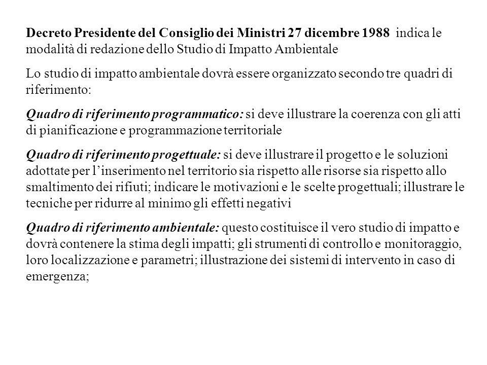 Decreto Presidente del Consiglio dei Ministri 27 dicembre 1988 indica le modalità di redazione dello Studio di Impatto Ambientale