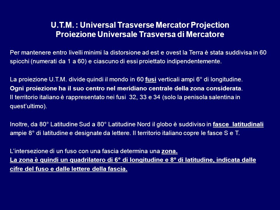 U.T.M. : Universal Trasverse Mercator Projection