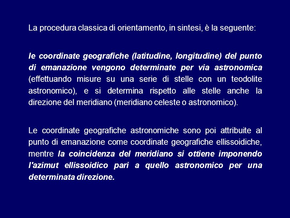 La procedura classica di orientamento, in sintesi, è la seguente: