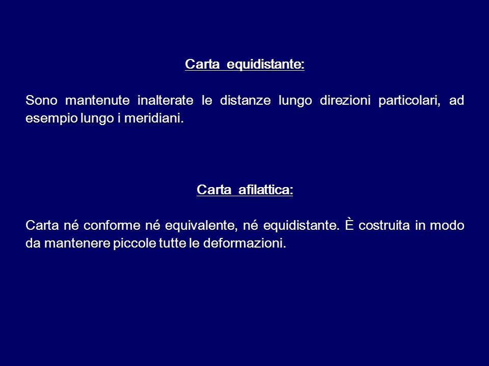 Carta equidistante: Sono mantenute inalterate le distanze lungo direzioni particolari, ad esempio lungo i meridiani.