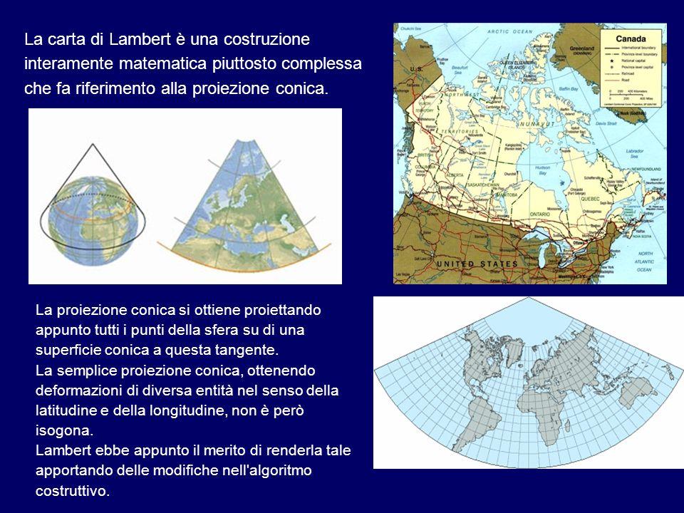 La carta di Lambert è una costruzione interamente matematica piuttosto complessa che fa riferimento alla proiezione conica.