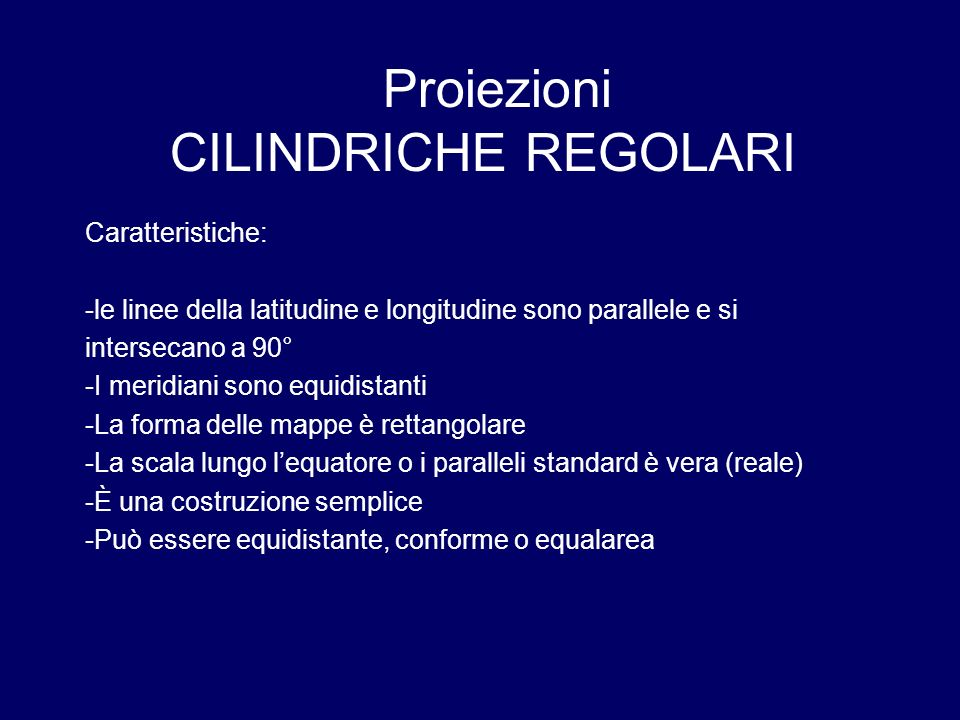 Proiezioni CILINDRICHE REGOLARI Caratteristiche: