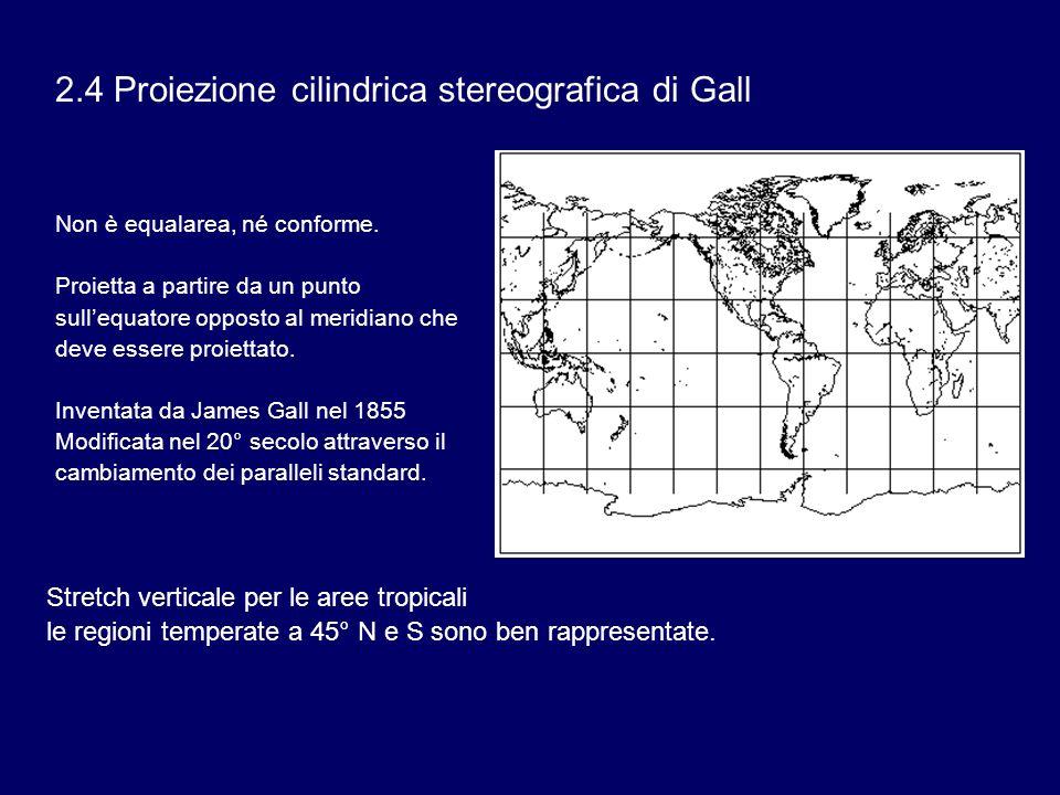 2.4 Proiezione cilindrica stereografica di Gall