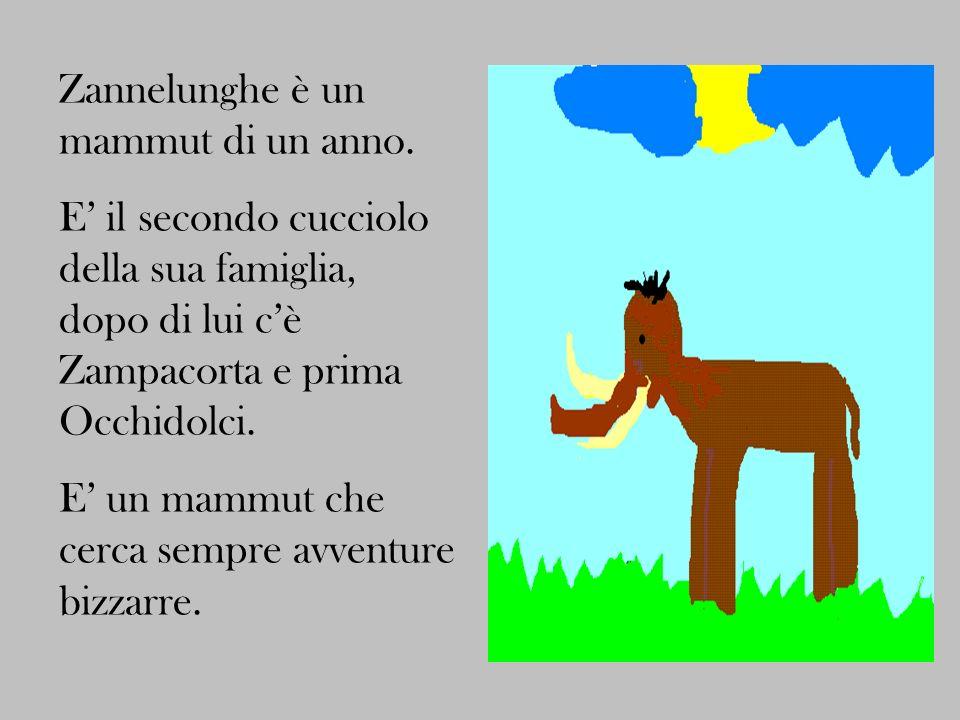 Zannelunghe è un mammut di un anno.